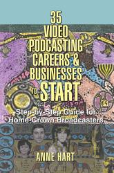 35 Video Podcasting Careers And Businesses To Start Book PDF