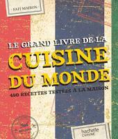 Le grand livre de la cuisine du monde: 480 recettes testées à la maison