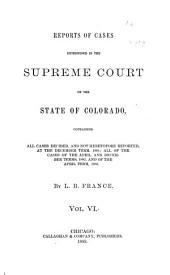 Reports of Cases Determined in the Supreme Court of the State of Colorado: Volume 6