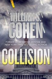 Collision: A Novel