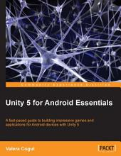 Unity 5 for Android Essentials