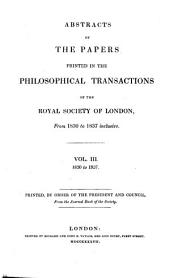Abstracts of the Papers Printed in the Philosophical Transactions of the Royal Society of London: Volume 3