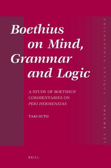 Boethius on Mind  Grammar and Logic PDF