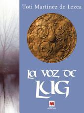 La voz de Lug: La epopeya del pueblo astur.