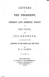 Letters to the President, on the foreign and domestic policy of the Union, and its effects, etc