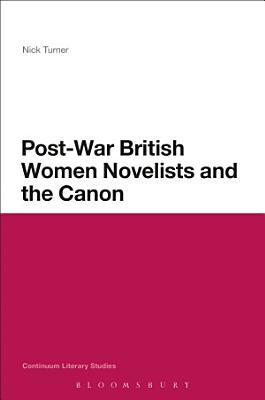 Post War British Women Novelists and the Canon PDF