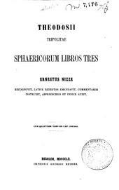 Theodosii Tripolitae sphaericorum libros tres