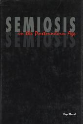 Semiosis in the Postmodern Age