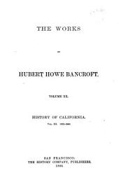 The Works of Hubert Howe Bancroft: History of California
