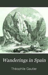 Wanderings in Spain: With Numerous Engravings