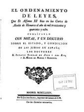 El ordenamiento de leyes: que d. Alfonso XI hizo en las Cortes de Alcalá de Henares el año de mil trescientos y quarenta y ocho