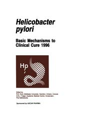 Helicobacter pylori: Basic Mechanisms to Clinical Cure 1996