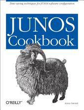 JUNOS Cookbook: Time-Saving Techniques for JUNOS Software Configuration