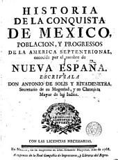 Historia de la conquista de México: población y progresos de la America Septentrional, conocida por el nombre de Nueva España