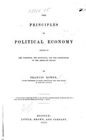The Principles of Political Economy, Applied to the Condition, the Resources, and the Institutions of the American People