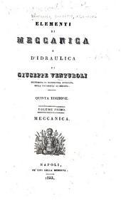 Elementi o meccanica e d'idraulica: Volume 1
