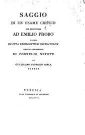 Saggio di un esame critico per restituire ad Emilio Probo il libro de vita excellentium imperatorum creduto comunemente di Cornelio Nepote