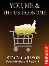 You, Me & The US Economy: A Plainspoken Story of Financial Crisis