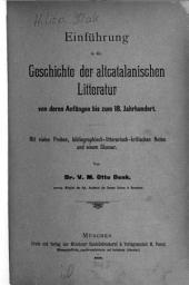 Einführung in die Geschichte der altcatalanischen Litteratur von deren Anfängen bis zum 18. Jahrhundert: Mit vielen Proben, bibliographisch-litterarisch-kritischen Noten und einem Glossar