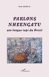 Parlons Nheengatu: Une langue tupi du Brésil