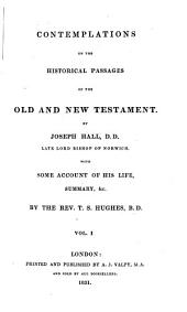 Contemplations on the Historical Passages of the Old and New Testament: Volume 1