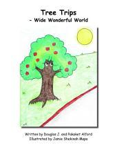 Tree Trips: Wide Wonderful World