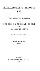 Massachusetts Reports: Volume 136