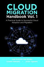 Cloud Migration Handbook Vol. 1: A Practical Guide to Successful Cloud Adoption and Migration