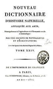 Nouveau dictionnaire d'histoire naturelle, appliquée aux arts, principalement à l'agriculture, à l'économie rurale et domestique: Volume24