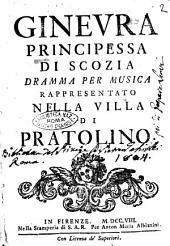 Ginevra principessa di Scozia dramma per musica rappresentato nella villa di Pratolino