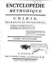Encyclopédie méthodique: Chymie, pharmacie et métallurgie, Volume3
