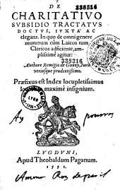 De Charitativo subsidio tractatus doctus, iuxtà ac elegans... Authore Remigio de Gonny...