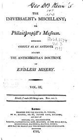 The Universalist's Miscellany, Or, Philanthropist's Museum: Volume 3