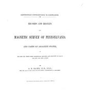 Records and Results of a Magnetic Survey of Pennsylvania and Parts of Adjacent States: In 1840 and 1841, with Some Additional Records and Results of 1834-35, 1843 and 1862, and a Map, Volume 13, Issue 8