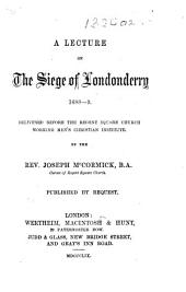 A lecture on the Siege of Londonderry, 1688-9