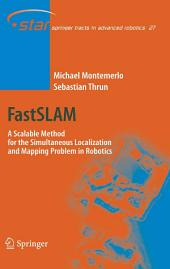 FastSLAM: A Scalable Method for the Simultaneous Localization and Mapping Problem in Robotics