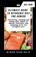 Ultimate Guide to Ketogenic Diet for Cancer