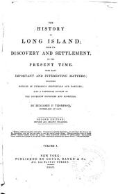 History of Long Island from Its Discovery and Settlement to the Present Time: Volume 1