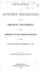 Synopsis of Sundry Decisions of the Treasury Department on the Construction of the Tariff, Navigation, and Other Acts, for the Year Ending ...