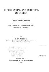 Differential and Integral Calculus with Applications: For Colleges, Universities and Technical Schools