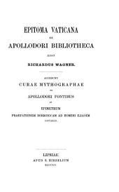 Epitoma Vaticana ex Apollodori Bibliotheca, ed. R. Wagner. Accedunt curae mythographae de Apollodori fontibus