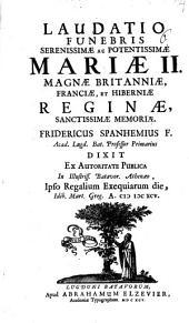 Laudatio funebris Mariae Stuartae II. Britanniae reginae