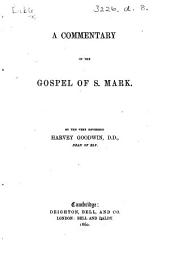 A Commentary on the Gospel of S. Mark. By ... Harvey Goodwin. [With the text.]
