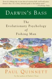 Darwin's Bass: The Evolutionary Psychology of Fishing Man