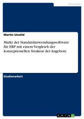 Markt der Standardanwendungssoftware für ERP mit einem Vergleich der konzeptionellen Struktur der Angebote