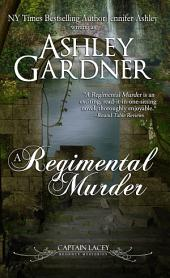 A Regimental Murder: Captain Lacey Regency Mysteries, #2