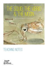 Teaching Notes for The Squid, the Vibrio & the Moon