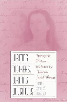 Writing Mothers  Writing Daughters PDF