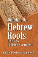 Digging Up Hebrew Roots