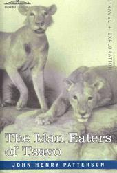 The Man Eaters of Tsavo and Other East African Adventures